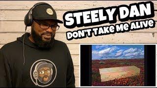 Steely Dan - Don't Take Me Alive | REACTION