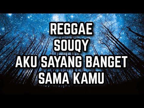 (reggae) Souqy - Aku sayang banget sama kamu ~ cover