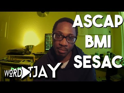 What is ASCAP, BMI, SESAC or Performing Rights Organization - Publishing