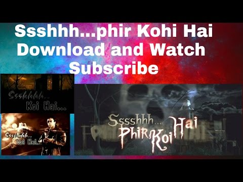 Sshhh Phir Koi Hai watch / Download full episodes /all episodes
