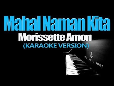 MAHAL NAMAN KITA - Morissette Amon (KARAOKE VERSION)