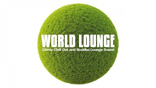 Top Lounge and Chill Out music - World Lounge (Ethnic Chill Out and Buddha Lounge Sound)