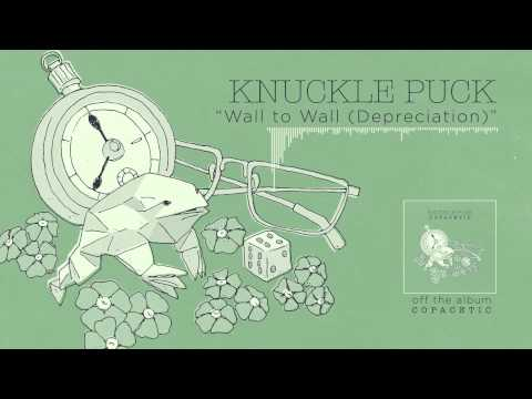 Knuckle Puck - Wall to Wall (Depreciation)