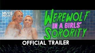WEREWOLF IN A GIRLS' SORORITY - OFFICIAL TRAILER