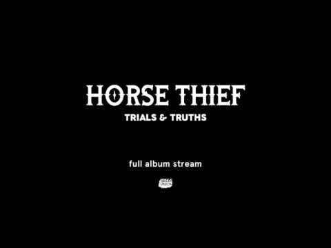 Horse Thief - Trials & Truths [Full Album Stream]