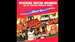 """Everything Moves By The Power Of God"" (1984) Rev. Milton Brunson & Thompson Community Singers"