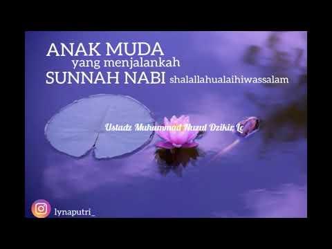 anak-muda-yg-menjalankan-sunnah-nabi-||-ustadz-muhammad-nuzul-dzikri,-lc