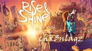 Rise & Shine Play through (Part 1)