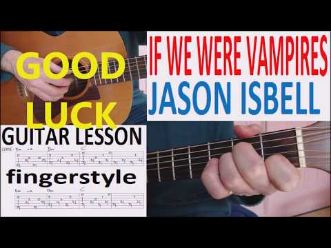IF WE WERE VAMPIRES - JASON ISBELL fingerstyle GUITAR LESSON
