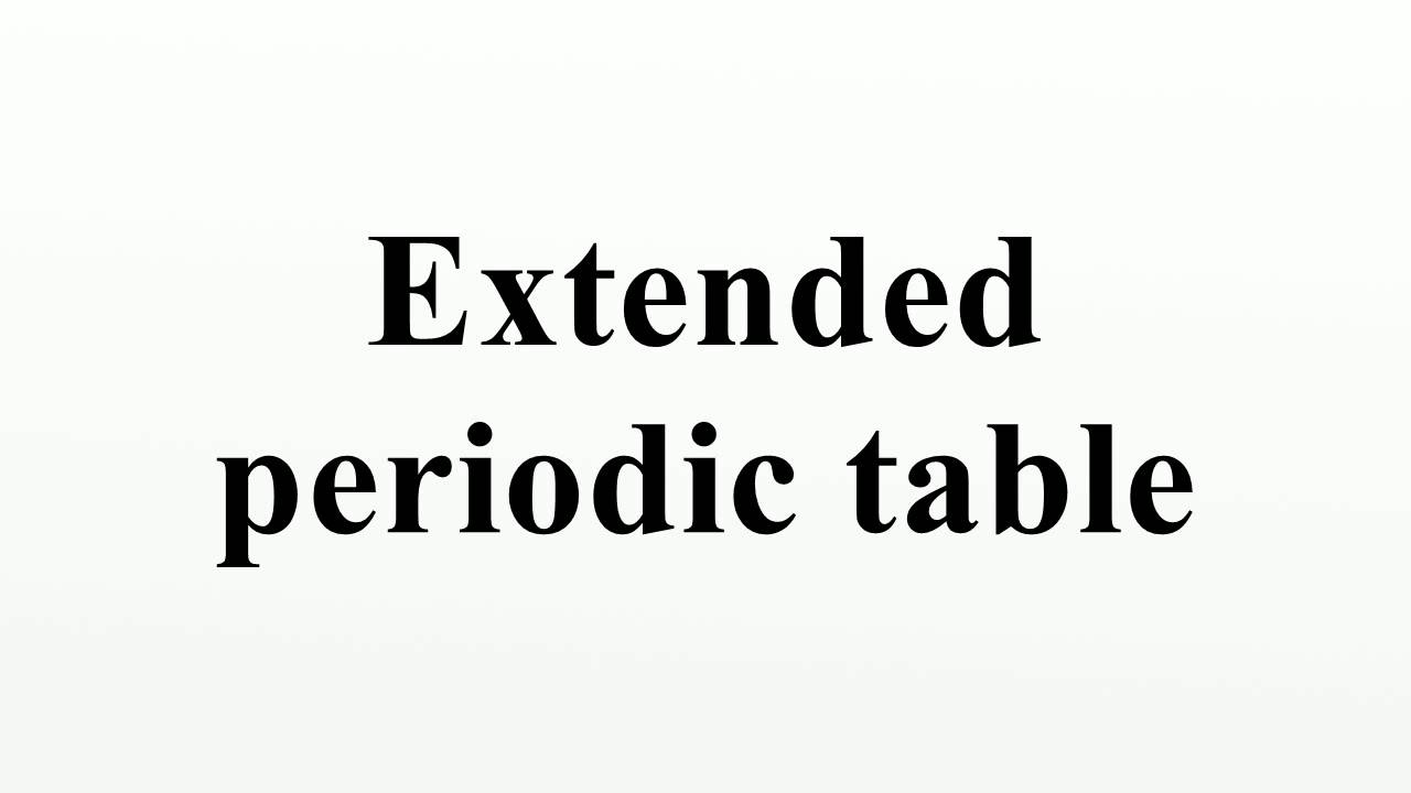 Extended periodic table youtube gamestrikefo Image collections