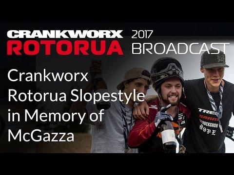 2017 Crankworx Rotorua Broadcast - Crankworx Rotorua Slopestyle in Memory of McGazza