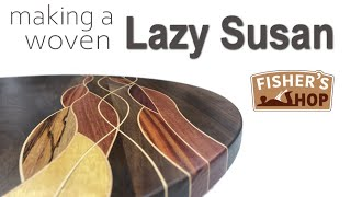 Woodworking:  Making a woven Lazy Susan