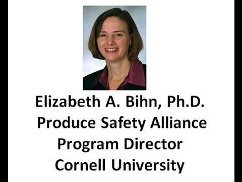 Produce Food Safety Alliance at Cornell University--Elizabeth A. Bihn, Ph.D.