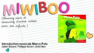 Marco Polo: l'histoire - Introduction musicale Marco Polo - Partie 1 - Miwiboo