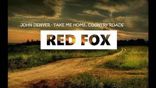John Denver - Take Me Home, Country Roads (Lyrics)