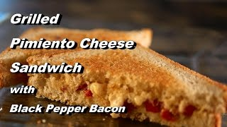 Grilled Pimiento Cheese Sandwich with Black Pepper Bacon (Pimento Cheese)