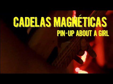 Cadelas Magnéticas: Pin-up (about a girl)