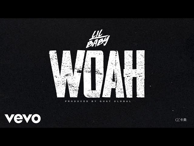 Lil Baby - Woah (Official Audio)