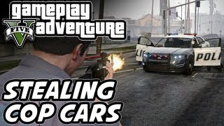 GTA 5 Gameplay Adventure - Stealing Police Cars