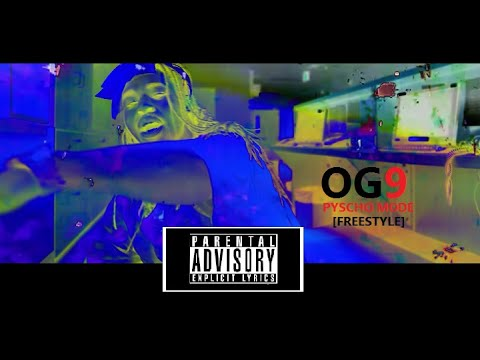 OG9 - Psycho Mode Freestyle