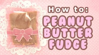 Day #4 ❄ Diy Peanut Butter Fudge Tutorial ❄ (12 Days Of Christmas)
