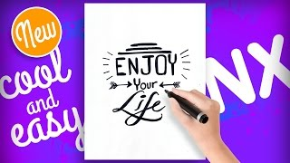 "How to draw tumblr quotes  ""Enjoy your life"" step by step - Drawing Quotes - Drawing NX"