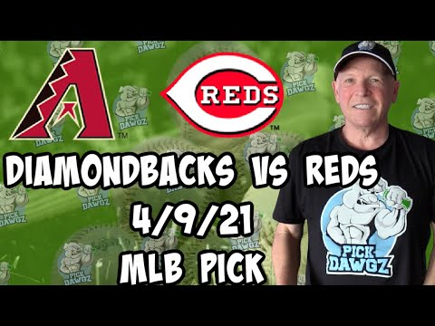 Arizona Diamondbacks vs Cincinnati Reds 4/9/21 MLB Pick and Prediction MLB Tips Betting Pick