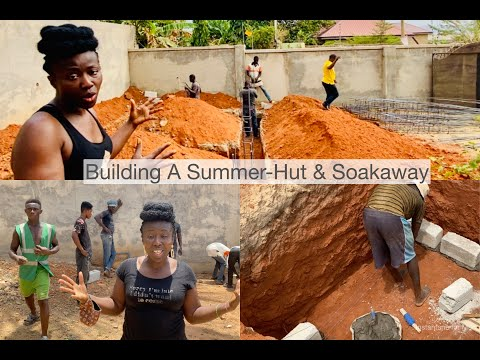Part 1: Building  in Ghana - Building The Summer Hut & Soakaway | Modifications |  Cost of Materials