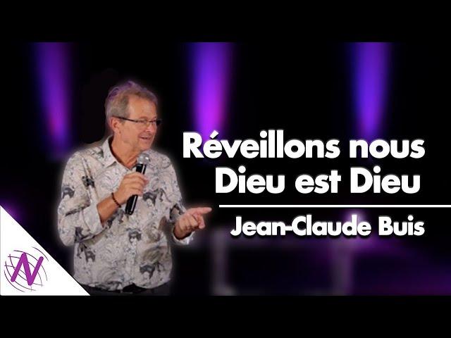 Réveillons nous Dieu est Dieu  - Jean-Claude Buis  - Eglise Novation / Agen