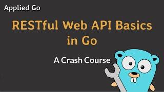 RESTful Web API Basics in Go
