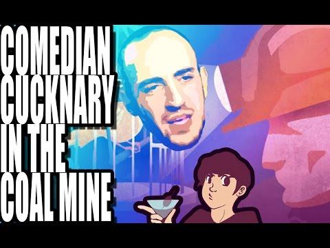 The Comedian Cucknary in the Coal Mine