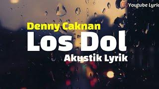 Lirik Lagu Los Dol - Denny Caknan Lengkap dengan Artinya