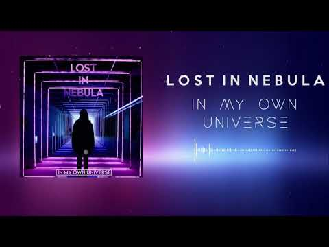 LOST IN NEBULA  - In My Own Universe