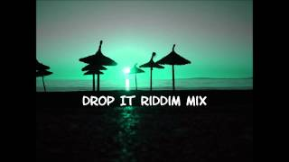 Drop It Riddim Mix 2013