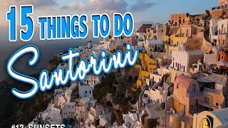 15 BEST THINGS TO DO IN SANTORINI  ♥ Top Attractions in Santorini