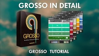 Grosso Tutorial - In Details