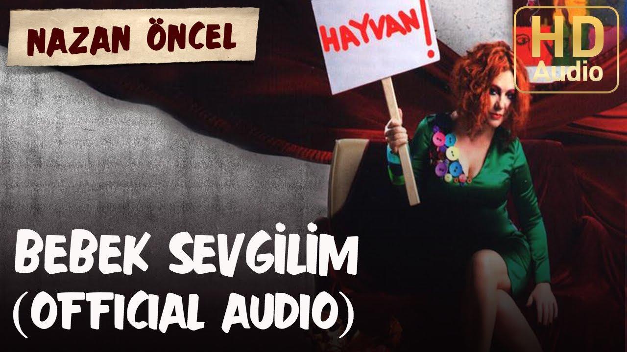 nazan-oncel-bebek-sevgilim-official-audio-nazan-oncel
