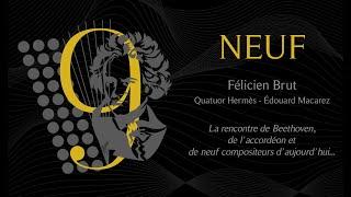 NEUF ou la rencontre de Beethoven, de l'accordéon et de 9 compositeurs d'aujourd'hui [CLIP OFFICIEL]