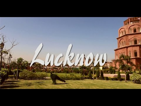Lucknow : The city of nawabs : travel Vlog 2017