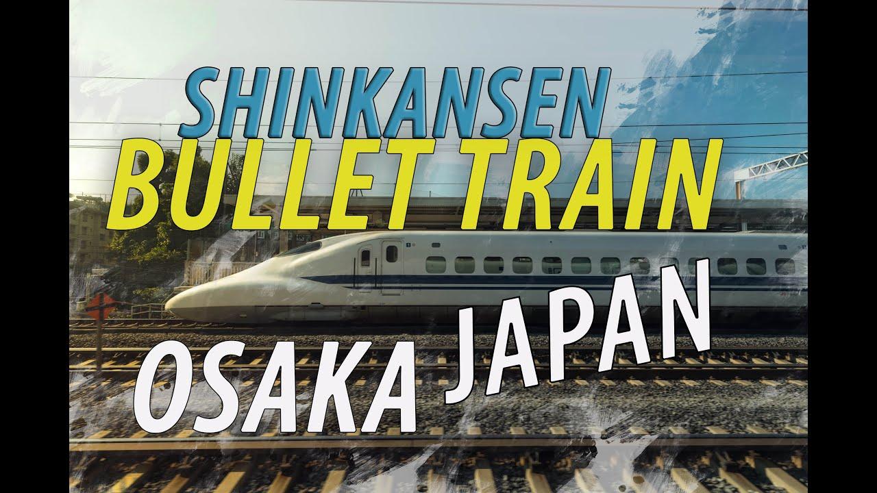 【4K】日本 Japan Travel Guide for First Time Traveller - OSAKA - JAPAN 2020 Shinkansen Experience - YouTube