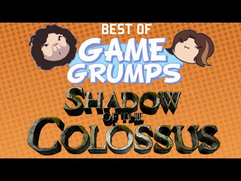 Best of Game Grumps - Shadow of the Colossus