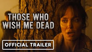 Those Who Wish Me Dead - Official Trailer (2021) Angelina Jolie, Jon Bernthal