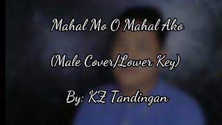MAHAL MO O MAHAL AKO By: KZ TANDINGAN (Male Cover/Lower Key)