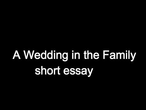 A Wedding In The Family  Short Essay.
