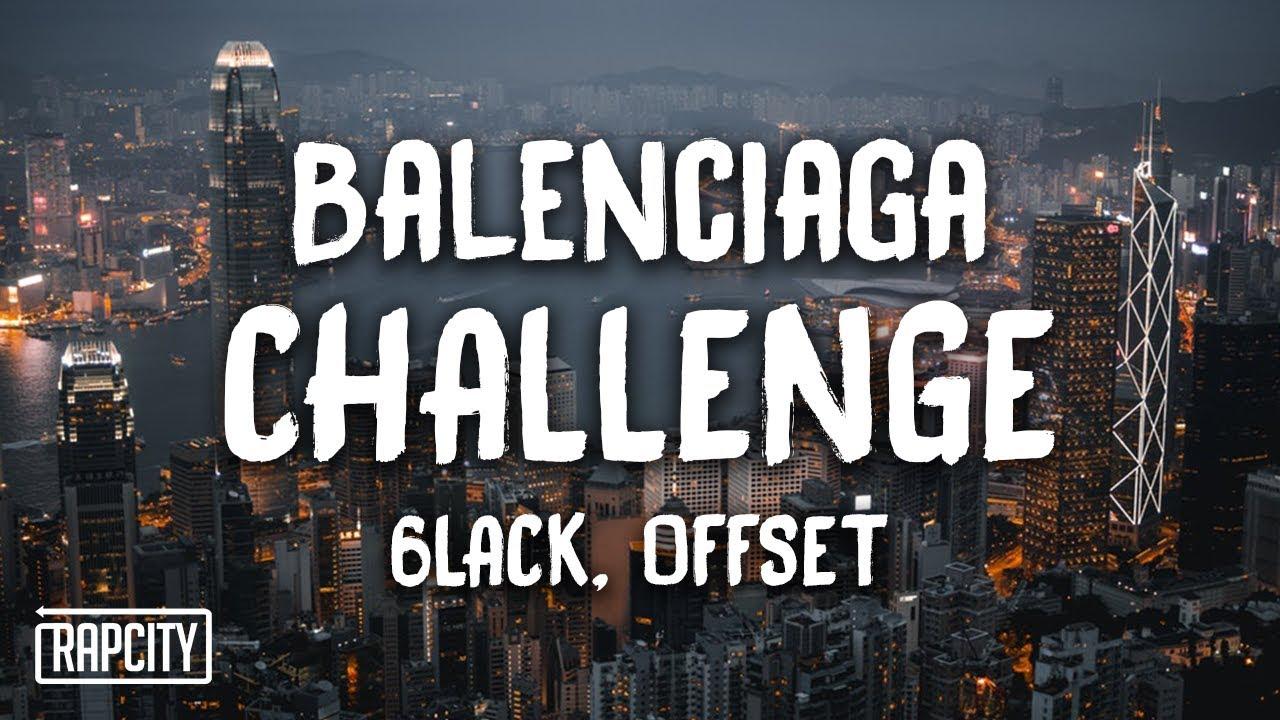 6LACK - Balenciaga Challenge ft. Offset (Lyric Video)