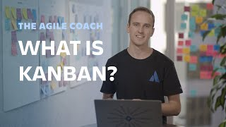 what is Kanban? - Agile Coach (2019)