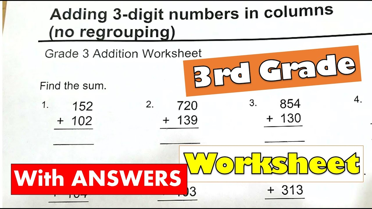 3rd Grade Math - Adding 3-digit Numbers No Regrouping Worksheet With  Answers   Classroom - YouTube [ 720 x 1280 Pixel ]