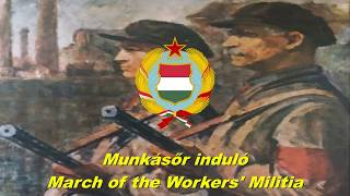 Munkásőr induló - March of the Workers' Militia (Hungarian communist song)