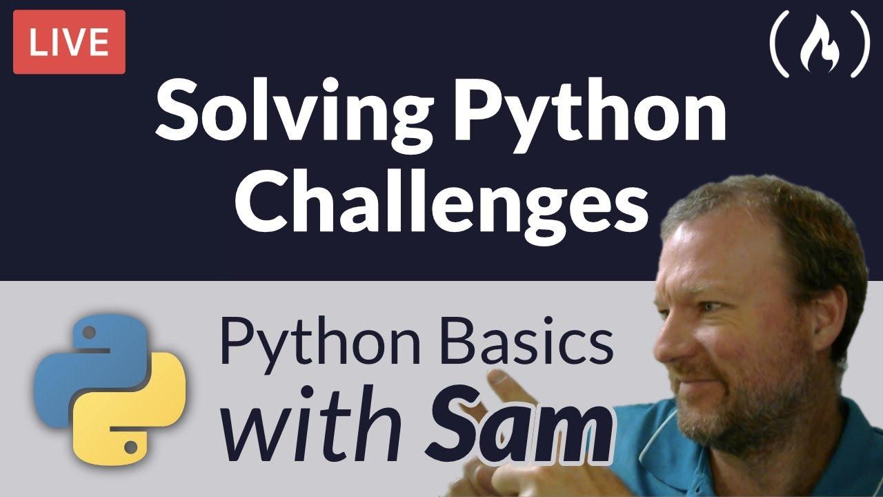 Python Basics with Sam - Solving Python Challenges