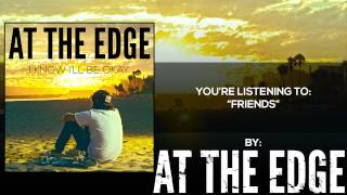 Watch At The Edge Friends video